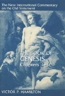 NICOT The Book of Genesis (New International Commentary on the Old Testament Series) 1-17, Victor P. Hamilton