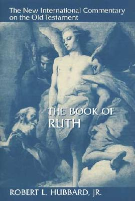 NICOT The Book of Ruth (New International Commentary on the Old Testament), Robert L. Hubbard Jr.