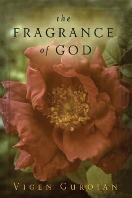 The Fragrance of God, VIGEN GUROIAN