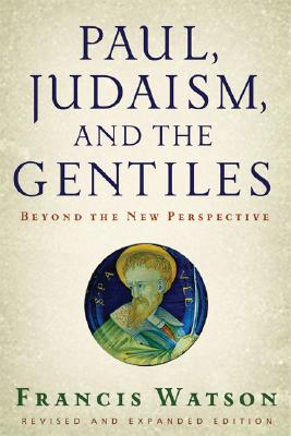 Image for Paul, Judaism, and the Gentiles: Beyond the New Perspective