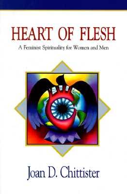 Heart of flesh, Chittister, Joan