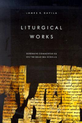 Image for Liturgical Works (Eerdmans Commentaries on the Dead Sea Scrolls)