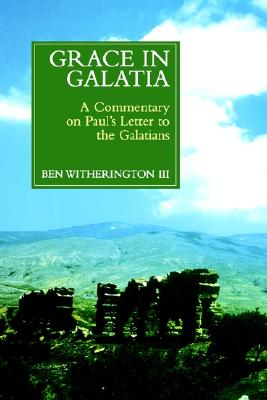 Image for Grace in Galatia: A Commentary on Paul's Letter to the Galatians