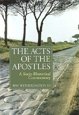 Image for The Acts of the Apostles: A Socio-Rhetorical Commentary