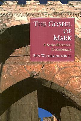Image for The Gospel of Mark: A Socio-Rhetorical Commentary