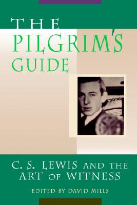Image for The Pilgrim's Guide: C. S. Lewis and the Art of Witness