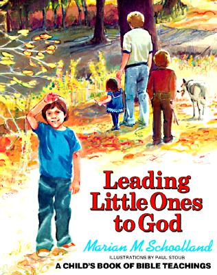 Image for Leading Little Ones to God : A Childs Book of Bible Teachings
