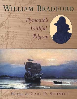 Image for William Bradford Plymouth's Faithful Pilgrim