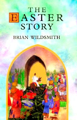 The Easter Story, BRIAN WILDSMITH