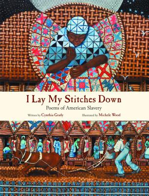 Image for I Lay My Stitches Down: Poems of American Slavery
