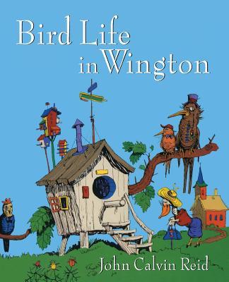 Bird Life in Wington, John Calvin Reid