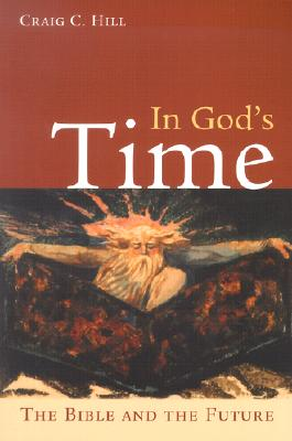 Image for In God's Time: The Bible and the Future