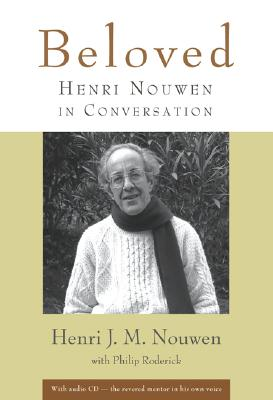 Beloved: Henri Nouwen in Conversation, HENRI J. M. NOUWEN, PHILIP RODERICK