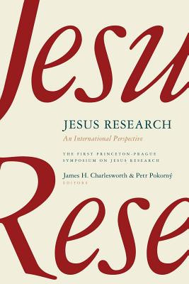 Image for Jesus Research: An International Perspective (Princeton-Prague Symposia Series on the Historical Jesus)