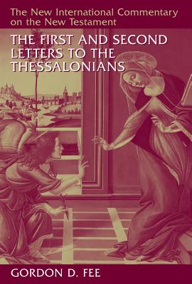 The First and Second Letters to the Thessalonians (New International Commentary on the New Testament), Gordon D. Fee