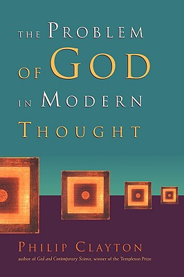 The Problem of God in Modern Thought, Mr. Philip Clayton