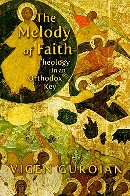 Image for The Melody of Faith: Theology in an Orthodox Key
