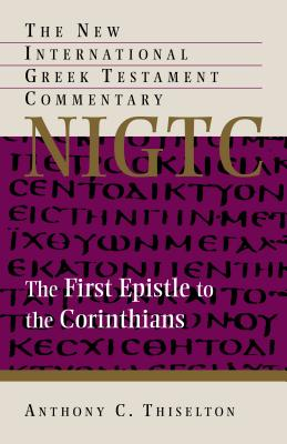 Image for Use: 9780802824493 NIGTC The First Epistle to the Corinthians (New International Greek Testament Commentary)