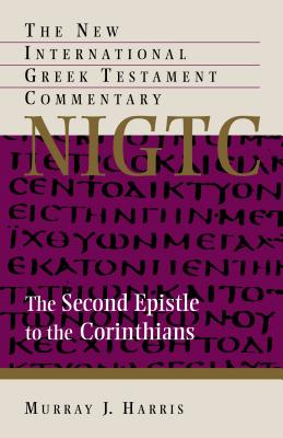 Image for NIGTC The Second Epistle to the Corinthians (The New International Greek Testament Commentary)