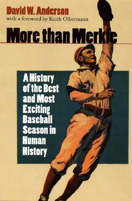 Image for More than Merkle: A History of the Best and Most Exciting Baseball Season in Human History