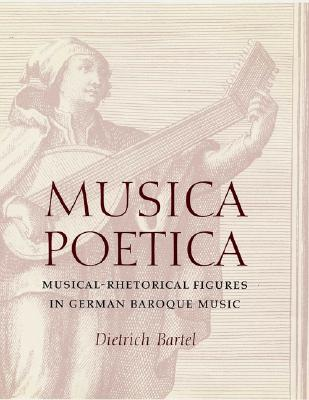 Image for Musica Poetica: Musical-Rhetorical Figures in German Baroque Music