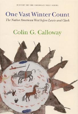 One Vast Winter Count : The Native American West Before Lewis and Clark, COLIN G. CALLOWAY