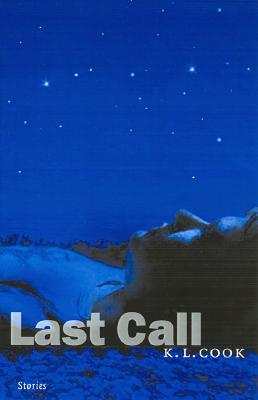 Last Call: Stories (Prairie Schooner Book Prize in Fiction), K. L. Cook