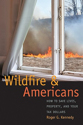 Image for Wildfire and Americans: How to Save Lives, Property, and Your Tax Dollars