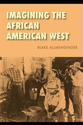Image for Imagining the African American West (Race and Ethnicity in the American West)