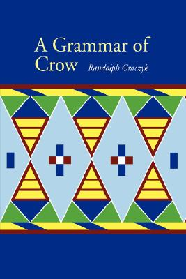 Image for A Grammar of Crow (Studies in the Native Languages of the Americas)