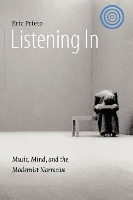 Image for Listening In: Music, Mind, and the Modernist Narrative (Stages)