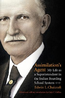 Image for Assimilation's Agent: My Life as a Superintendent in the Indian Boarding School System