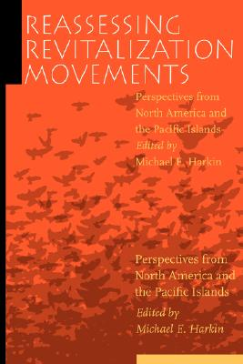 Image for Reassessing Revitalization Movements: Perspectives from North America and the Pacific Islands