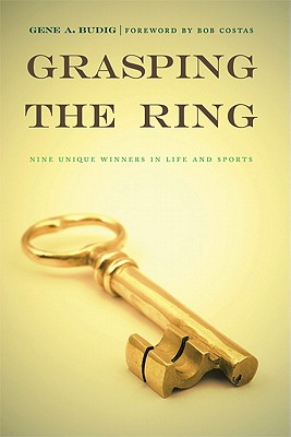 Image for Grasping the Ring: Nine Unique Winners in Life and Sports