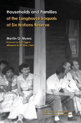 Image for Households and Families of the Longhouse Iroquois at Six Nations Reserve (Studies in the Anthropology of North American Indians)