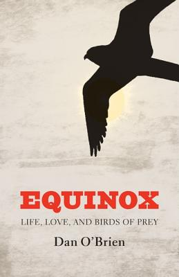 Image for Equinox: Life, Love, and Birds of Prey