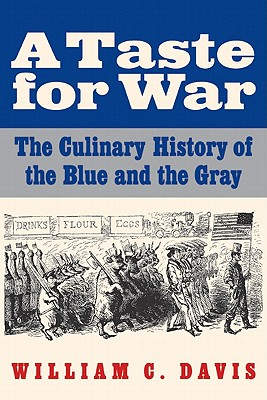 Image for A Taste for War: The Culinary History of the Blue and the Gray