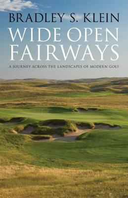 Image for Wide Open Fairways: A Journey across the Landscapes of Modern Golf
