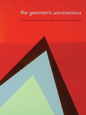The Geometric Unconscious: A Century of Abstraction (American Transnationalism: Perspectives from the Sheldon Museum of Art), Sheldon Museum of Art