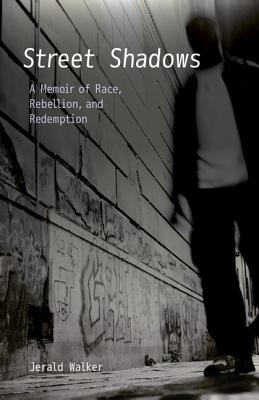 Image for Street Shadows: A Memoir of Race, Rebellion, and Redemption