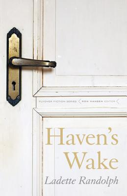 Haven's Wake (Flyover Fiction), Randolph, Ladette