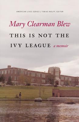 Image for This Is Not the Ivy League: A Memoir (American Lives)