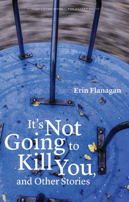 Image for It's Not Going to Kill You, and Other Stories (Flyover Fiction)