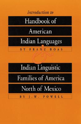 Image for Introduction to Handbook of American Indian Languages plus Indian Linguistic Families of America North of Mexico (Bison Book #301)