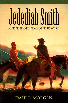 Image for Jedediah Smith and the Opening of the West (Bison Book S)