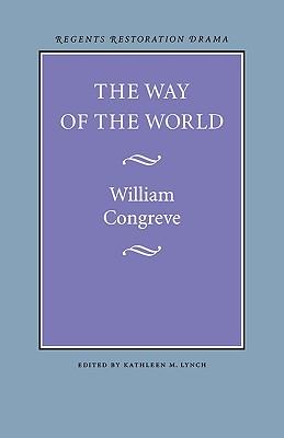Way of the World, Congreve,William/ Lynch,Kathleen M.