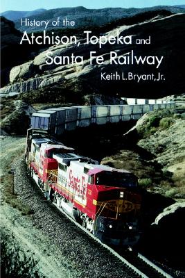 Image for History of the Atchison, Topeka, and Santa Fe Railway