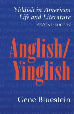 Image for Anglish/Yinglish: Yiddish in American Life and Literature, Second Edition