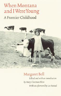 Image for When Montana and I Were Young: A Frontier Childhood (Women in the West)
