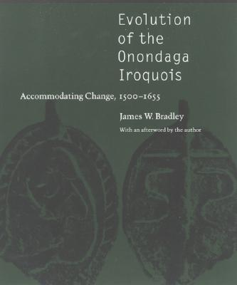 Image for Evolution of the Onondaga Iroquois: Accommodating Change, 1500-1655